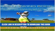 [PDF] Golf Swing Book: Professional Advice On Golf Swing Tips and Golf Swing Basics Popular