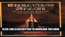 Read Now Creating Space: The Story of the Space Age Through Models: Apogee Books Space Series 24