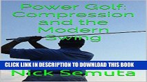 [PDF] Power Golf: Compression and the Modern Swing Popular Online