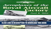 Read Now Aeroplanes of the Royal Aircraft Factory PDF Online