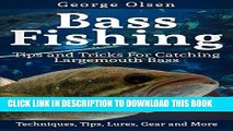 [PDF] Bass Fishing: Tips and Tricks for Catching Largemouth Bass (Fishing Guide, Freshwater