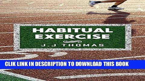 [PDF] Sports training: Habitual Exercise: Creating Lasting Exercise and Fitness Habits to Build a