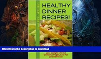 READ  Healthy Dinner Recipes!: Lose Weight with 52 Delicious Vegan, Low Fat Calorie Meals!