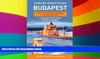 Ebook deals  Budapest: By Locals - A Budapest Travel Guide Written In Hungary: The Best Travel