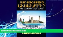 Best Buy Deals  Jaw-Dropping Geography: Fun Learning Facts About Terrific Tourism: Illustrated