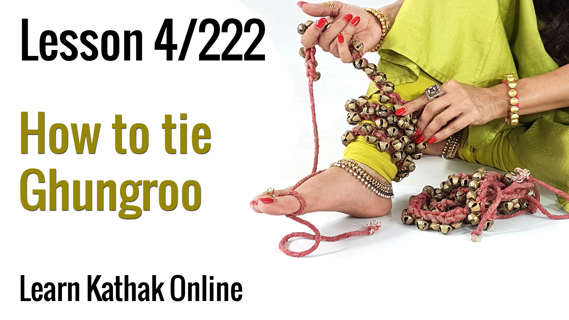 How to Tie Ghungroos Correctly in Kathak ? | Importance of Ghungroos | Learn Kathak basics | Lesson 4/222