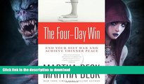 READ BOOK  The Four-Day Win: End Your Diet War and Achieve Thinner Peace FULL ONLINE