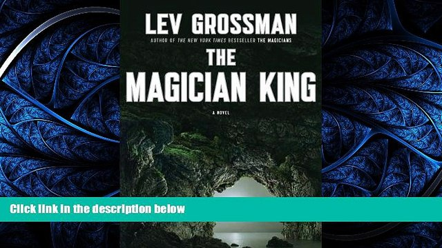 Read The Magician King: A Novel (Magicians Trilogy) Library Best Ebook