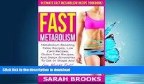 READ  Fast Metabolism - Sarah Brooks: Ultimate Fast Metabolism Recipe Cookbook! Metabolism