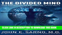 [PDF] The Divided Mind: The Epidemic of Mindbody Disorders Full Colection