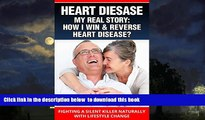 Best books  HEART DISEASE: How To Cure, Prevent and Reverse Heart Disease Naturally: (Reverse