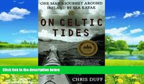 Best Buy Deals  On Celtic Tides: One Man s Journey Around Ireland by Sea Kayak  BOOOK ONLINE