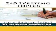 [PDF] 240 Writing Topics: with Sample Essays (120 Writing Topics) [Full Ebook]