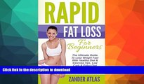 FAVORITE BOOK  Rapid Fat Loss For Beginners: The Ultimate Guide To Lose Weight Fast With Healthy