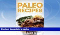 FAVORITE BOOK  Paleo Recipes: Scrumptious Gluten Free Paleo Recipes For Breakfast, Dinner, And