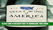 Ebook The Great Wines of America: The Top Forty Vintners, Vineyards, and Vintages Free Download