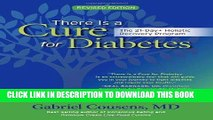 Ebook There Is a Cure for Diabetes, Revised Edition: The 21-Day+ Holistic Recovery Program Free