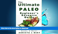 READ BOOK  The Ultimate Paleo Beginner s Resource Guide: The Best Blogs, Websites, Podcasts,