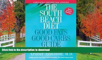 READ BOOK  The South Beach Diet: Good Fats Good Carbs Guide - The Complete and Easy Reference for