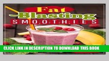 Best Seller FAT Blasting SMOOTHIES: 10 DAY SMOOTHIE Cleanse - LOSE UP TO 14 POUNDS IN 7 DAYS Free