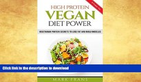 READ BOOK  VEGAN: High Protein Vegan Diet Power - Vegetarian Protein Secrets to Lose Fat and