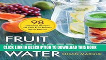 Ebook Fruit Infused Water: 98 Delicious Recipes for Your Fruit Infuser Water Pitcher Free Read
