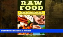 READ  Vegan Guide: Raw Food - The Ultimate Guide for Raw Foods, Your Raw Food Diet with Tasty Raw