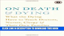 [PDF] On Death and Dying: What the Dying Have to Teach Doctors, Nurses, Clergy and Their Own
