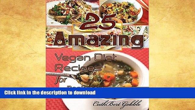 READ BOOK  Vegans Recipes: 25 Amazing Vegan Diet Recipes For Beginner (Vegan Recipes,Cookbooks)