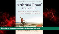 Best book  Arthritis-Proof Your Life: Secrets to Pain-Free Living Without Drugs online