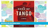Read The Gods of Tango: A novel Full Best Ebook