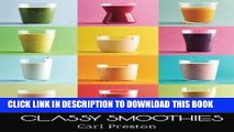 Best Seller Smoothies: Smoothie Recipes: 100 Classy Smoothie Recipes: Smoothie Book: Weight Loss
