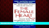 Best books  The Female Heart: The Truth About Women and Heart Disease online