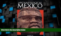 Buy NOW  Archaeological Mexico: A Guide to Ancient Cities and Sacred Sites  BOOK ONLINE