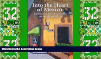 Into the Heart of Mexico Expatriates Find Themselves Off the Beaten Path