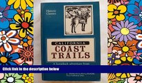 Must Have  California Coast Trails: A Horseback adventure from Mexico to Oregon in 1911 (Historic