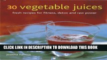 Best Seller 30 Vegetable Juices: Fresh recipes for fitness, detox and raw power Free Read