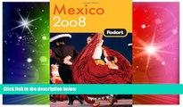 Ebook deals  Fodor s Mexico 2008 (Fodor s Gold Guides)  BOOOK ONLINE