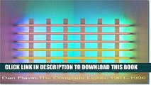 [PDF] Dan Flavin: The Complete Lights, 1961–1996 Full Colection