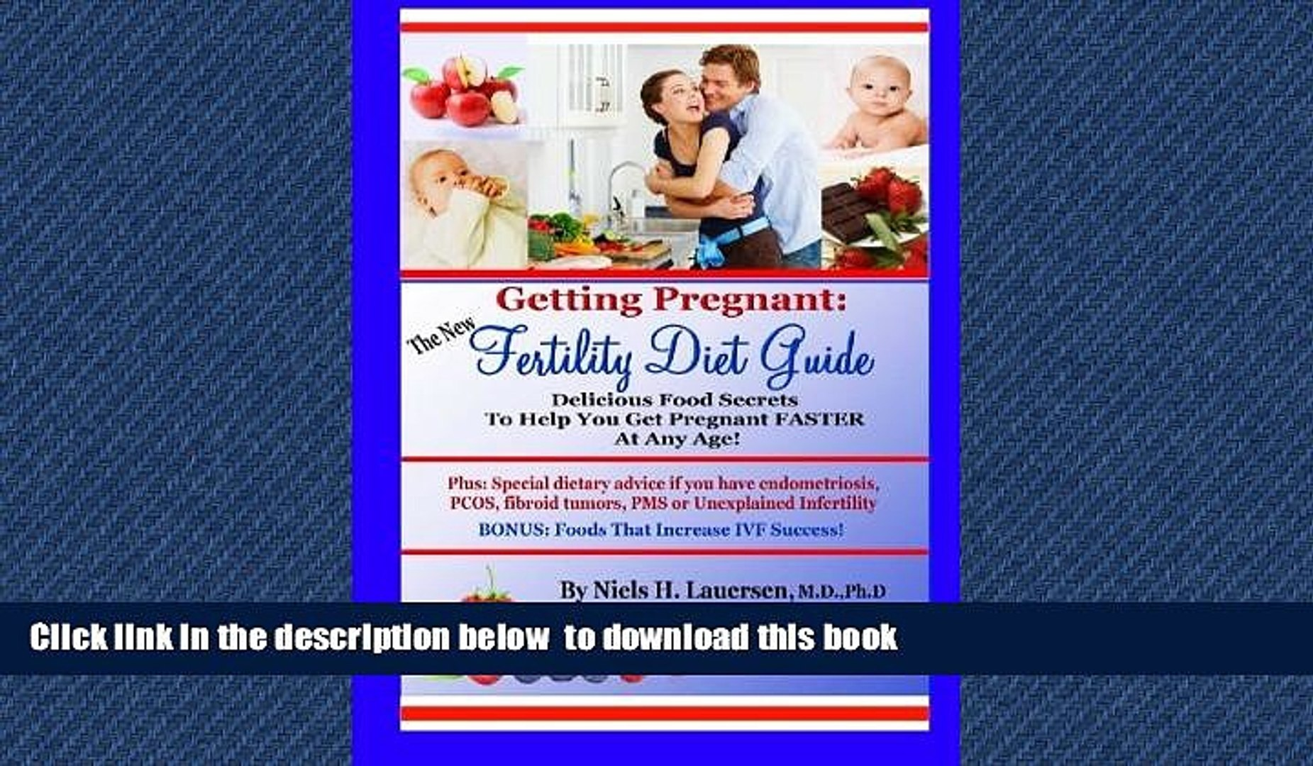 The New Fertility Diet Guide: Delicious Food Secrets To Help You Get Pregnant Faster At Any Age!