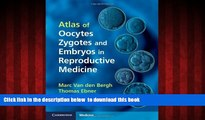 Read books  Atlas of Oocytes, Zygotes and Embryos in Reproductive Medicine Hardback with CD-ROM