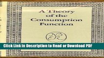 Read A Theory of the Consumption Function (National Bureau of Economic Research Publications) Book