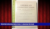 Read books  The American Constitution for and Against: The Federalist and Anti-Federalist Papers