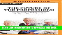 [PDF] Mobi The Future of the Professions: How Technology Will Transform the Work of Human Experts