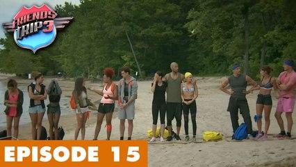Friends Trip 3 (Replay) - Episode 15 : L'épreuve éliminatoire