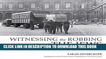 [PDF] FREE Witnessing the Robbing of the Jews: A Photographic Album, Paris, 1940-1944 [Read] Online