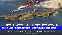 FREE] EBOOK Fighter!: Ten Killer Planes of World War II