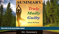 For you Summary - Truly Madly Guilty: Book by Liane Moriarty - A Chapter by Chapter Summary (Truly