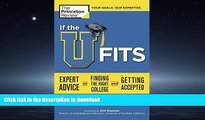 READ BOOK  If the U Fits: Expert Advice on Finding the Right College and Getting Accepted