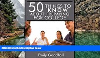 Books to Read  50 Things to Know About Preparing for College: Tips and Secrets for College Success